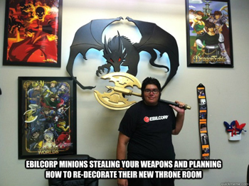 EbilCorp be stealing weapons and loot