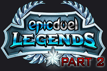 EpicDuel Legends Part 2